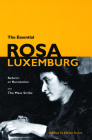 The Essential Rosa Luxemburg: Reform or Revolution & the Mass Strike Cover Image