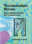 Transcendent Waves: How Listening Shapes Our Creative Lives Cover Image