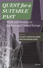 Quest for a Suitable Past: Myth and Memory in Central and Eastern Europe Cover Image