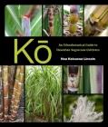 Kō: An Ethnobotanical Guide to Hawaiian Sugarcane Cultivars Cover Image