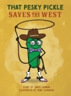 That Pesky Pickle Saves the West Cover Image