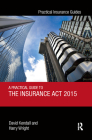 A Practical Guide to the Insurance ACT 2015 (Practical Insurance Guides) Cover Image