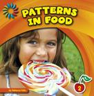 Patterns in Food (21st Century Basic Skills Library: Patterns All Around) Cover Image
