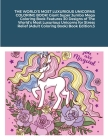 THE WORLD'S MOST LUXURIOUS UNICORNS COLORING BOOK! Giant Super Jumbo Mega Coloring Book Features 30 Designs of The World's Most Luxurious Unicorns for Cover Image