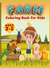 Farm Coloring Book For Kids: Super Fun Coloring Pages of Animals on the Farm Cow, Horse, Chicken, Pig, and Many, A Cute Farm Animal Coloring Book f Cover Image