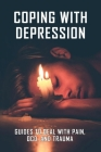 Coping With Depression: Guides To Deal With Pain, OCD, And Trauma: How To Stop Being Nervous When Talking Cover Image