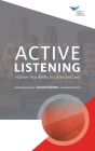 Active Listening: Improve Your Ability to Listen and Lead, Second Edition Cover Image