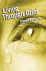 Living Through Grief: Strength and Hope in Time of Loss Cover Image