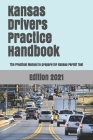 Kansas Drivers Practice Handbook: The Manual to prepare for Kansas Permit Test - More than 300 Questions and Answers Cover Image