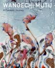 Wangechi Mutu: A Fantastic Journey Cover Image