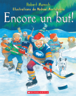 Encore un But! (Robert Munsch) Cover Image