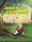 Henry Pugh's Wiggly Tooth Cover Image