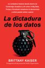 Targeted / La dictadura de los datos (Spanish edition): La verdadera historia desde dentro de Cambridge Analytica y de cómo el Big Data, Trump y Facebook rompieron la democracia y cómo puede volver a pasar Cover Image