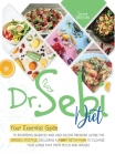 Dr.Sebi Diet: Your Essential Guide to Reversing Diabetes and High Blood Pressure By Living the Dr. Sebi Lifestyle Cover Image