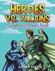 Heroes vs. Villains: Superhero Coloring Book Cover Image