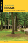 Camping Illinois: A Comprehensive Guide to the State's Best Campgrounds Cover Image