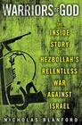 Warriors of God: Inside Hezbollah's Thirty-Year Struggle Against Israel Cover Image