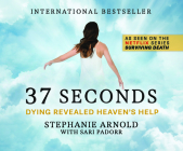 37 Seconds: Dying Revealed Heaven's Help Cover Image