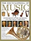 The Encyclopedia of Music: Instruments of the Orchestra and the Great Composers Cover Image
