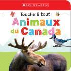 Apprendre Avec Scholastic: Touche ? Tout: Animaux Du Canada Cover Image