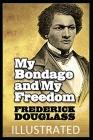 My Bondage and My Freedom Illustrated Cover Image