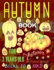 Autumn Book for 3 Years Old: Coloring Books: Activity Books: Autumn Books - Paperback Cover Image
