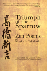 Triumph of the Sparrow: Zen Poems of Shinkichi Takahashi Cover Image
