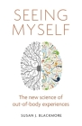 Seeing Myself: The New Science of Out-of-body Experiences Cover Image