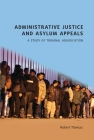 Administrative Justice and Asylum Appeals: A Study of Tribunal Adjudication Cover Image
