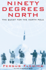 Ninety Degrees North: The Quest for the North Pole Cover Image