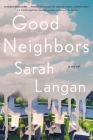 Good Neighbors: A Novel Cover Image