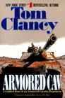Armored Cav: A Guided Tour of an Armored Cavalry Regiment (Tom Clancy's Military Referenc #2) Cover Image