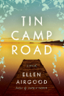 Tin Camp Road: A Novel Cover Image