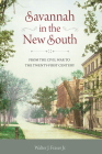 Savannah in the New South: From the Civil War to the Twenty-First Century Cover Image