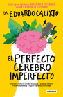 El perfecto cerebro imperfecto / The Perfect Imperfect Brain Cover Image