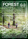Forest Bathing: All you need to know in one concise manual - An introduction to the Japanese art of shinrin-yoku - A practical guide to connecting with a forest environment - The perfect antidote to a hectic lifestyle (Concise Manuals) Cover Image