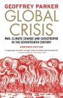 Global Crisis: War, Climate Change and Catastrophe in the Seventeenth Century - Abridged and Revised Edn Cover Image