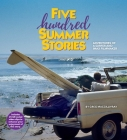 Five Hundred Summer Stories: A Lifetime of Adventures of a Surfer and Filmmaker Cover Image