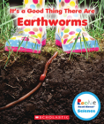 It's a Good Thing There Are Earthworms (Rookie Read-About Science: It's a Good Thing...) Cover Image