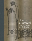 Hector Guimard: Art Nouveau to Modernism Cover Image