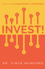 Invest!: How Great Leaders Accelerate Success and Improve Results Cover Image