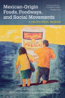 Mexican-Origin Foods, Foodways, and Social Movements: Decolonial Perspectives (Food and Foodways) Cover Image