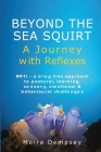 Beyond the Sea Squirt: A Journey with Reflexes Cover Image