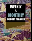 Budget Planner: Weekly and Monthly: Budget Planner for Bookkeeper Easy to use Budget Journal (Easy Money Management): Weekly and Month Cover Image