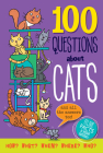100 Questions about Cats: Feline Facts and Meowy Material! Cover Image
