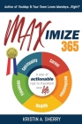 Maximize 365: A Year of Actionable Tips to Transform Your Life Cover Image