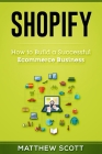 Shopify: How to Build a Successful Ecommerce Business Cover Image