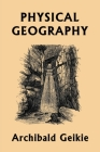 Physical Geography (Yesterday's Classics) Cover Image