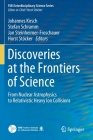 Discoveries at the Frontiers of Science: From Nuclear Astrophysics to Relativistic Heavy Ion Collisions (Fias Interdisciplinary Science) Cover Image