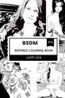 BSDM Inspired Coloring Book: Bondance and Discipline, Dominance and Submission +18 Inspired Adult Coloring Book Cover Image